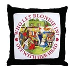 Who Let Blondie In? Throw Pillow