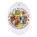 Who Let Blondie In? Ornament (Oval)