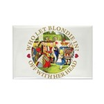 Who Let Blondie In? Rectangle Magnet (100 pack)