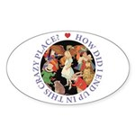 In This Crazy Place Sticker (Oval 50 pk)