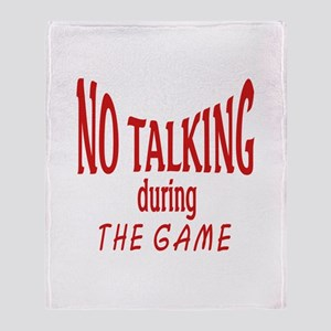 No Talking During Game Throw Blanket