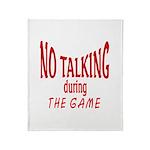 No Talking During Game Throw Blanket