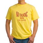 No Talking During Game Yellow T-Shirt