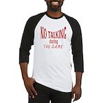 No Talking During Game Baseball Jersey