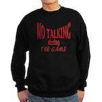No Talking During Game Sweatshirt (dark)