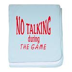 No Talking During Game baby blanket