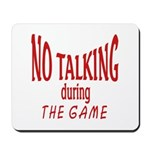 No Talking During Game Mousepad