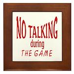 No Talking During Game Framed Tile