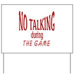 No Talking During Game Yard Sign