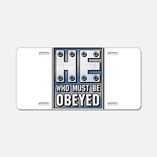 He who must be Obeyed Aluminum License Plate