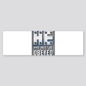 He who must be Obeyed Sticker (Bumper)