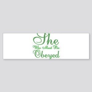 She who must be Obeyed Sticker (Bumper)