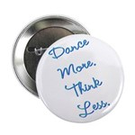 Dance More, Think Less 2.25