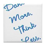 Dance More, Think Less Tile Coaster