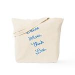 Dance More, Think Less Tote Bag
