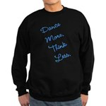 Dance More, Think Less Sweatshirt (dark)