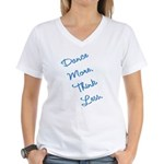 Dance More, Think Less Women's V-Neck T-Shirt
