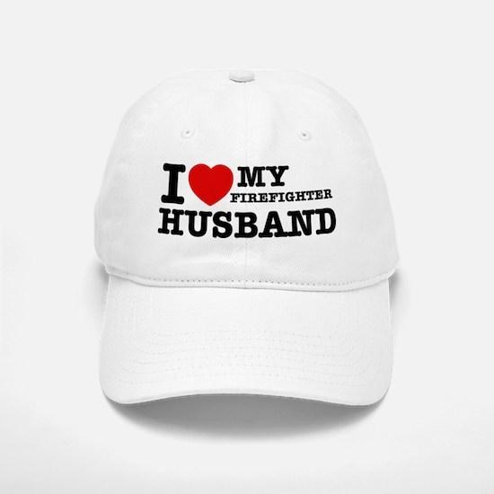 I love my Firefighter Husband Baseball Baseball Cap