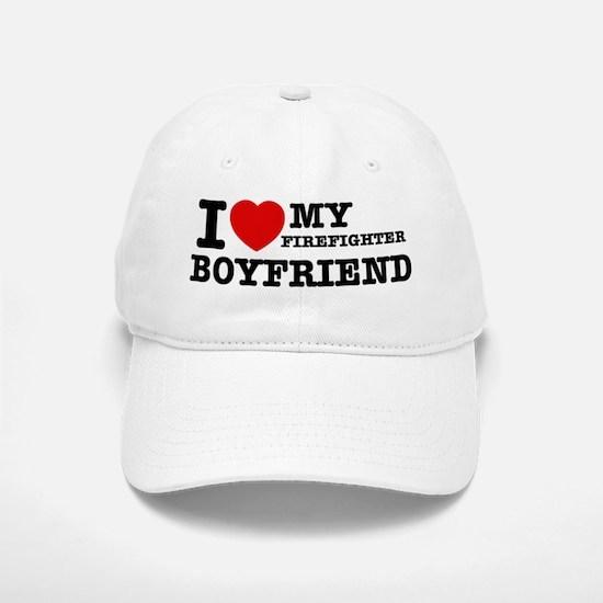 I love my Firefighter Boyfriend Baseball Baseball Cap
