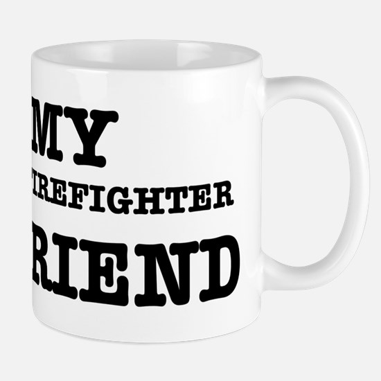 I love my Firefighter Boyfriend Mug