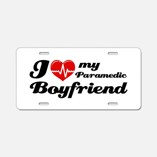 I love my Paramedic Boyfriend Aluminum License Pla