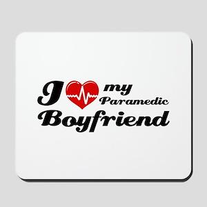 I love my Paramedic Boyfriend Mousepad