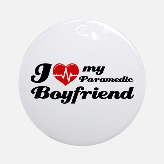 I love my Paramedic Boyfriend Ornament (Round)