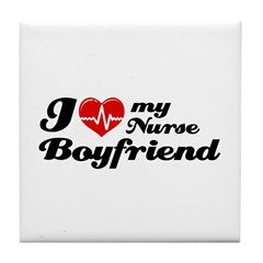 I love my Nurse Boyfriend Tile Coaster