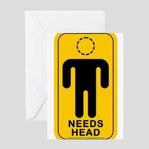Needs Head Greeting Card