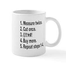 Measure twice, Cut once... Mug