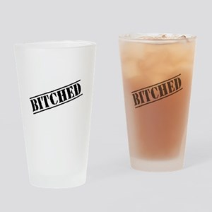 Bitched Drinking Glass