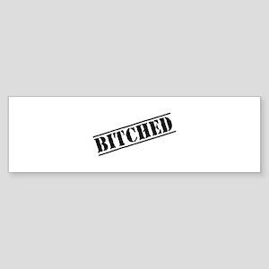 Bitched Sticker (Bumper)