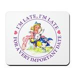 I'm Late, I'm Late! Mousepad