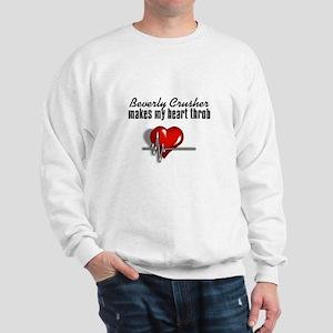Beverly Crusher makes my heart throb Sweatshirt
