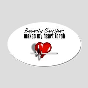 Beverly Crusher makes my heart throb 22x14 Oval Wa