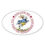 Follow Me To Wonderland Sticker (Oval)