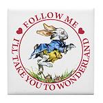 Follow Me To Wonderland Tile Coaster