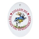 Follow Me To Wonderland Ornament (Oval)