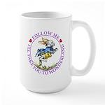 Follow Me To Wonderland Large Mug