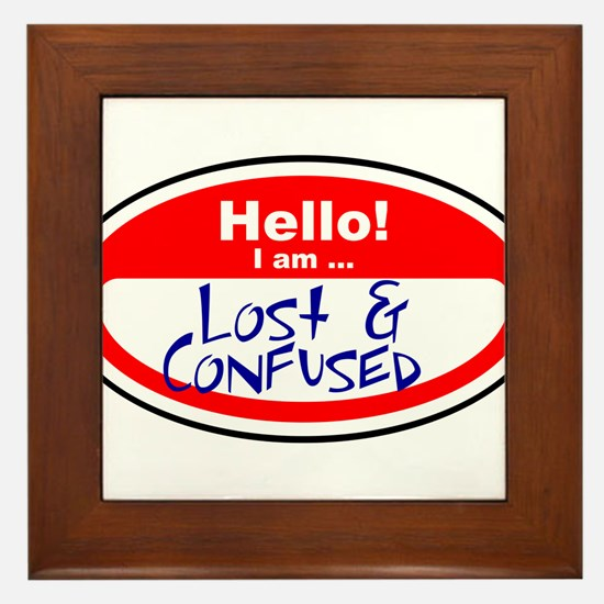 I am lost and confused Framed Tile