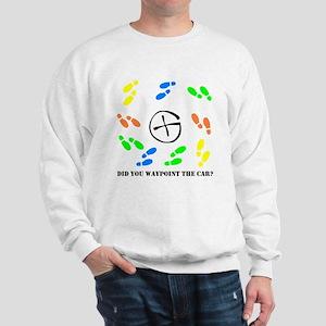 Did you waypoint the Car? Sweatshirt
