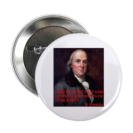 "WINE QUOTE™ BEN FRANKLIN 2.25"" Button (100 pack)"