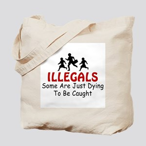 Illegals Just Dying D26MX2  Tote Bag
