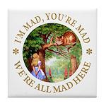I'm Mad, You're Mad Tile Coaster
