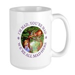 I'm Mad, You're Mad Large Mug