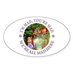 I'm Mad, You're Mad Sticker (Oval)