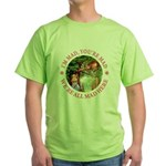 I'm Mad, You're Mad Green T-Shirt