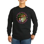 I'm Mad, You're Mad Long Sleeve Dark T-Shirt