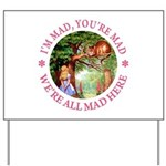 I'm Mad, You're Mad Yard Sign