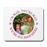 I'm Mad, You're Mad Mousepad